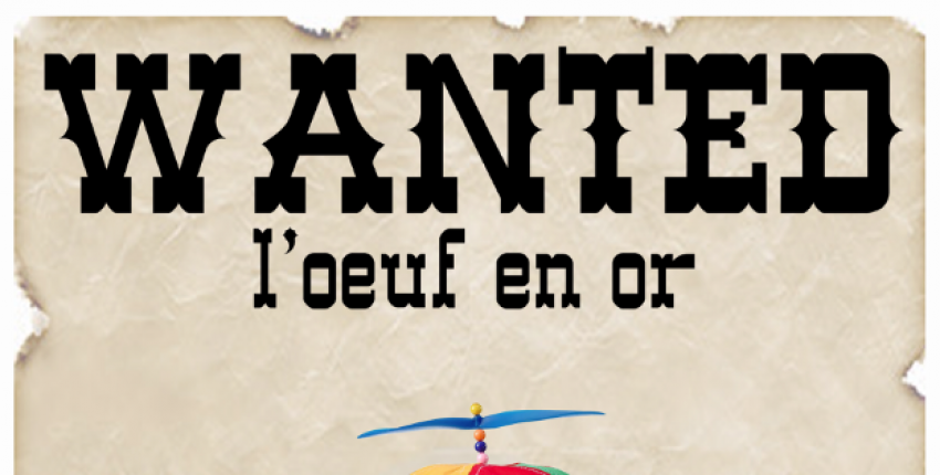 Wanted / Chasse aux oeufs
